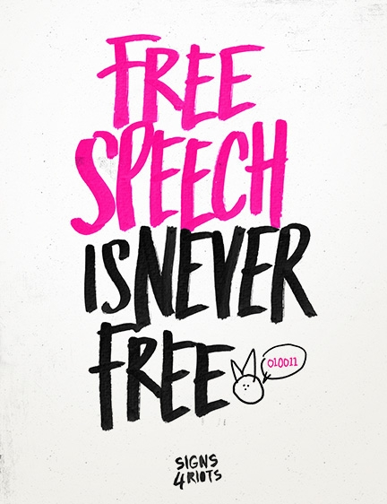 Free Speech Is Never Free