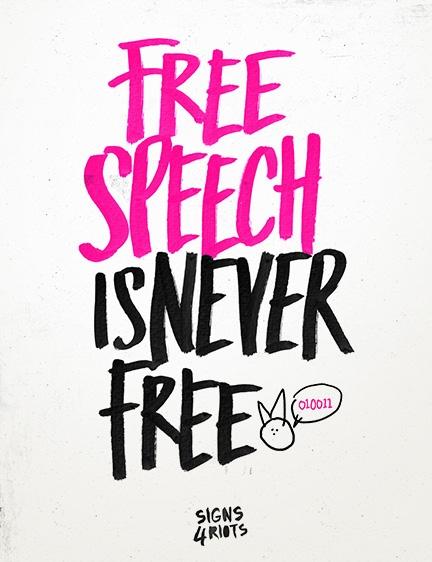 Free Speech Is Never Free